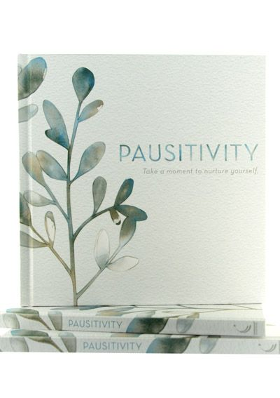 Pausitivity Book- Take A Moment To Nurture Yourself |