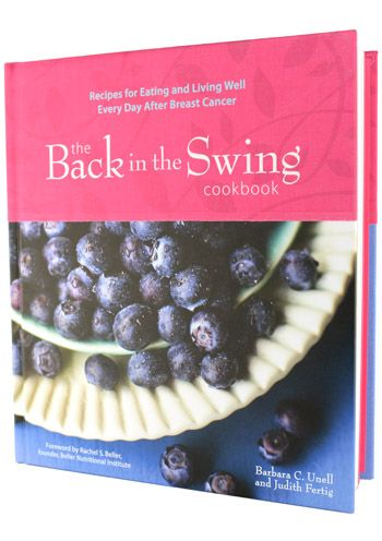Back in the Swing - A Cookbook For Breast Cancer Survivors by Barbara Unell