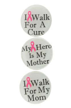 Walk for a Cure Breast Cancer Pins - Choose Your Saying