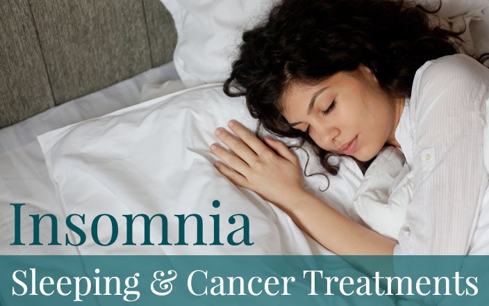 Insomnia: Getting Sleep During Cancer Treatments