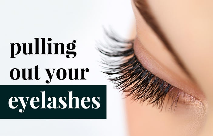 Compulsive Disorders: Pulling Out Eyelashes