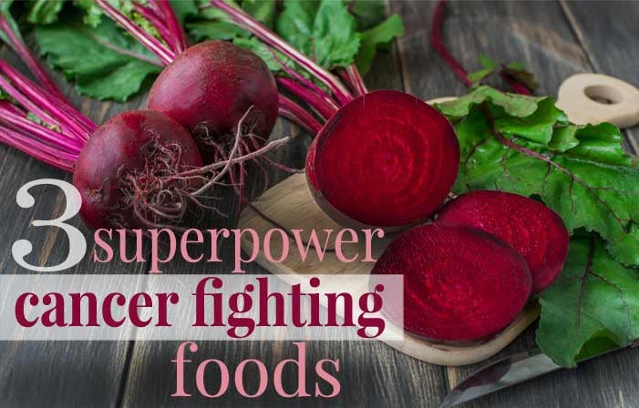 3 Superpower Cancer Fighting Foods