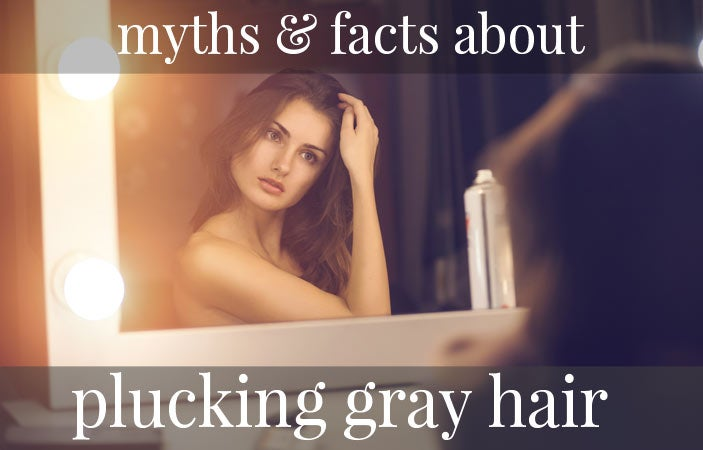 Myths & Facts About Plucking Gray Hair