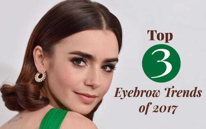 Top 3 Eyebrow Trends of 2017