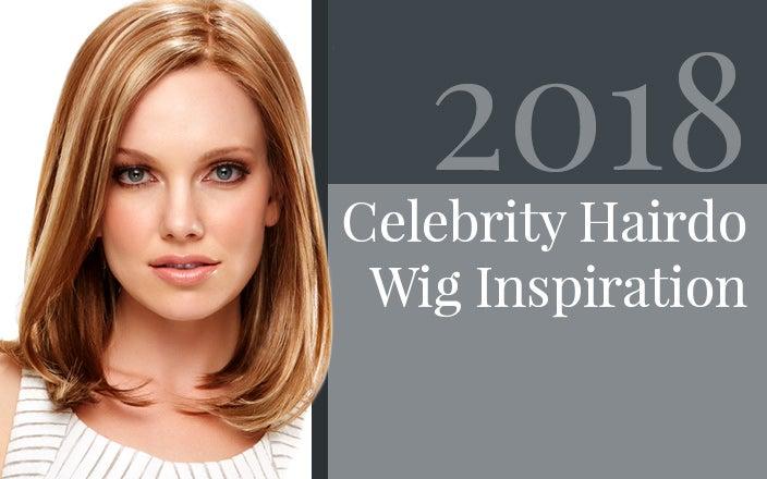 Celebrity Wig Inspiration for 2018