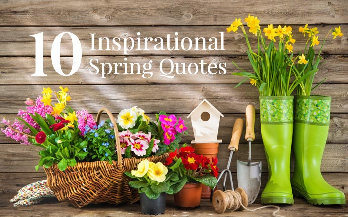 10 Inspirational Spring Quotes
