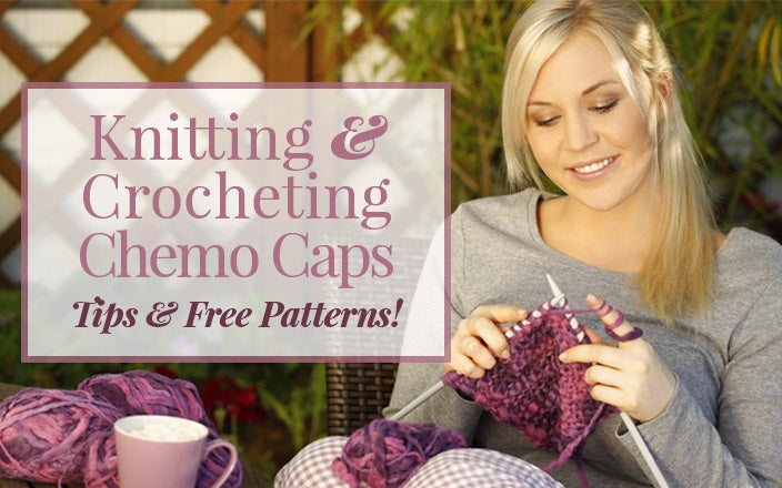 Tips for Knitting and Crocheting Hats for Cancer Patients + Free Patterns!
