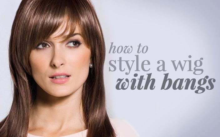 How to Style a Wig with Bangs