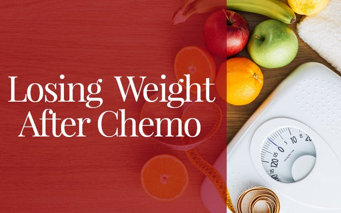 How to Lose Weight After Chemo