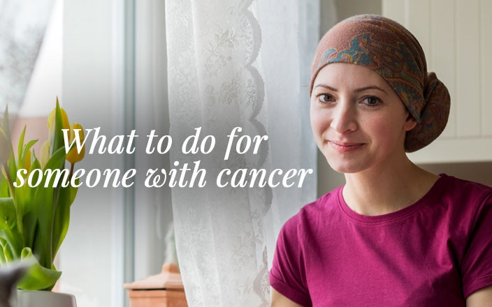 8 Things You Can Do for Someone With Cancer