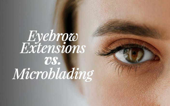 Eyebrow Extensions vs. Microblading