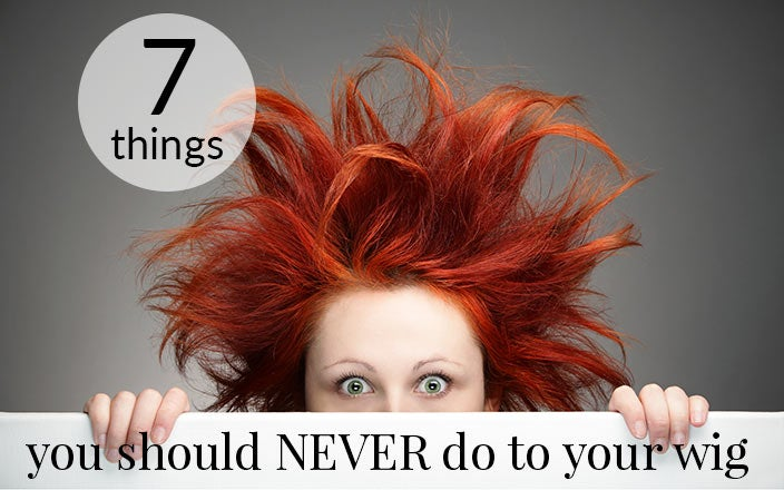 7 Things You Should Never Do To Your Wig
