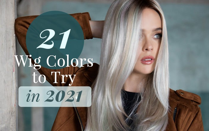 21 Wig Hair Colors to Try in 2021