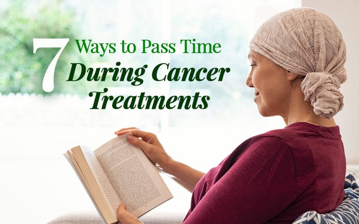 7 Ways to Pass the Time During Chemo Treatments