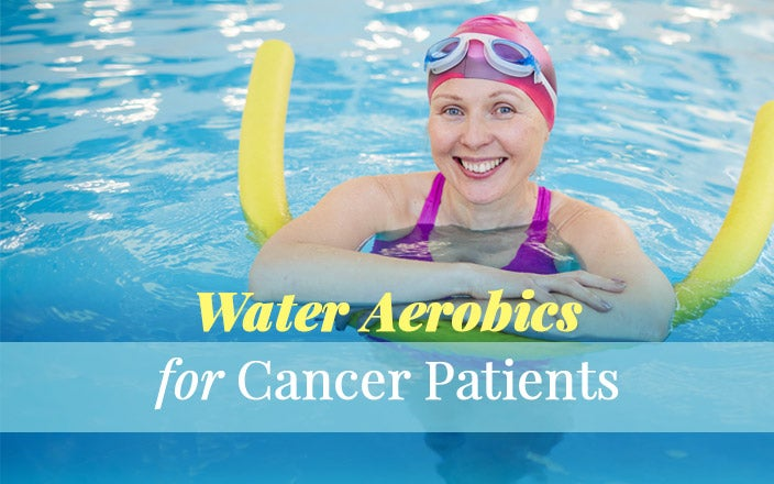 Why Water Aerobics are Great for Cancer Patients