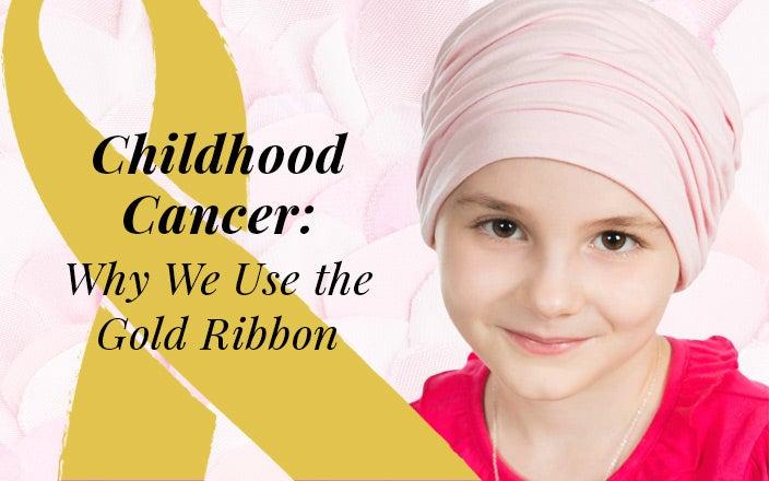 Why is the Childhood Cancer Ribbon Gold