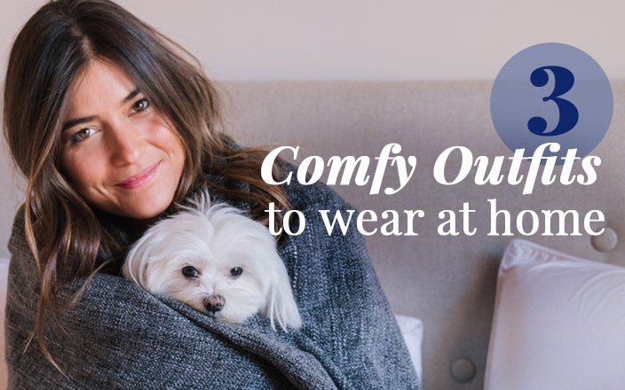 3 Comfy Outfits to Wear at Home