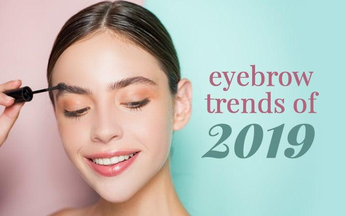 Top Eyebrow Trends of 2019