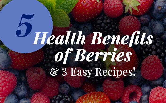 Why You Should Eat More Berries (and 3 Berry Yummy Recipes!)