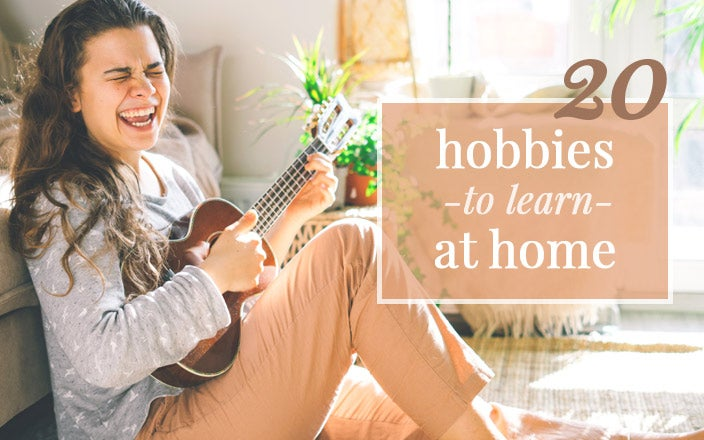 20 Indoor Hobbies to Learn at Home