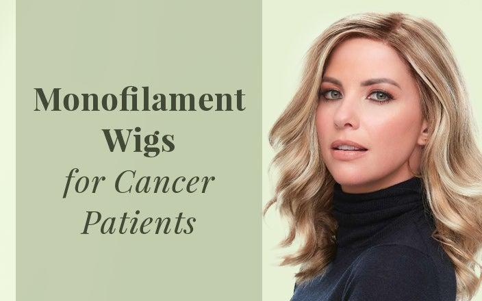 Monofilament wigs for cancer patients