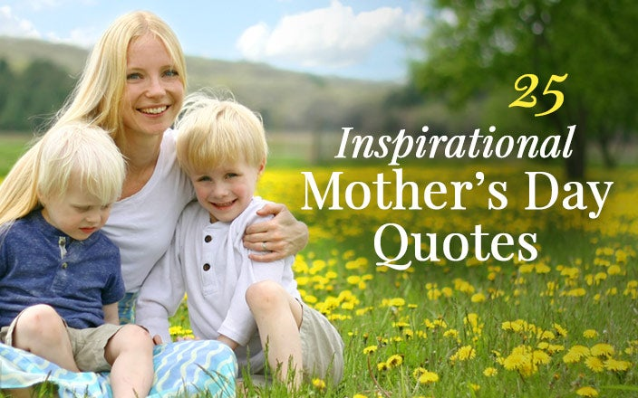 25 Inspirational Mother's Day Quotes to Share