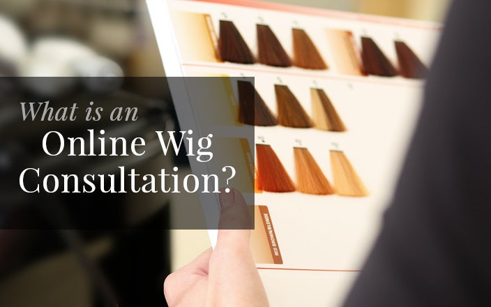 What is an Online Wig Consultation?