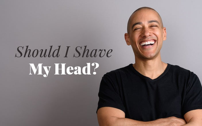 Should Men With Hair Loss Shave Their Heads?