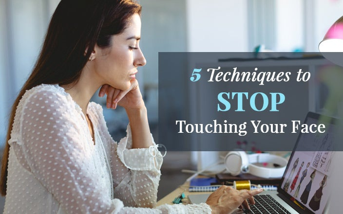 5 Techniques to Stop Touching Your Face