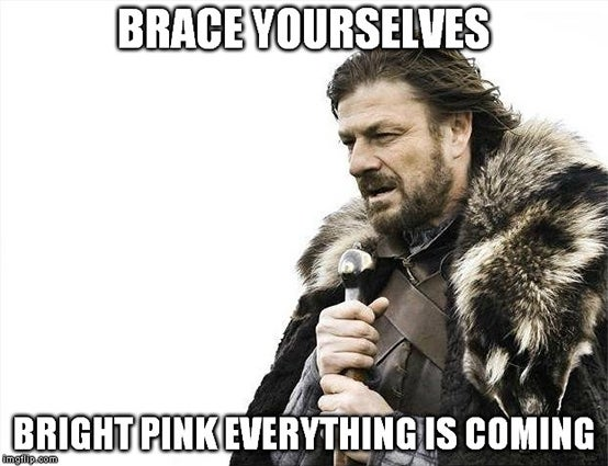 breast cancer memes: pink everything is coming