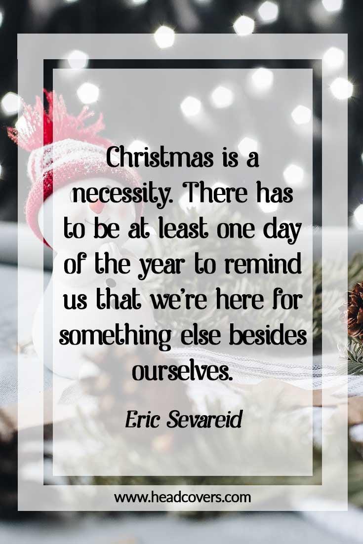 Inspirational Christmas quotes - Eric Sevareid