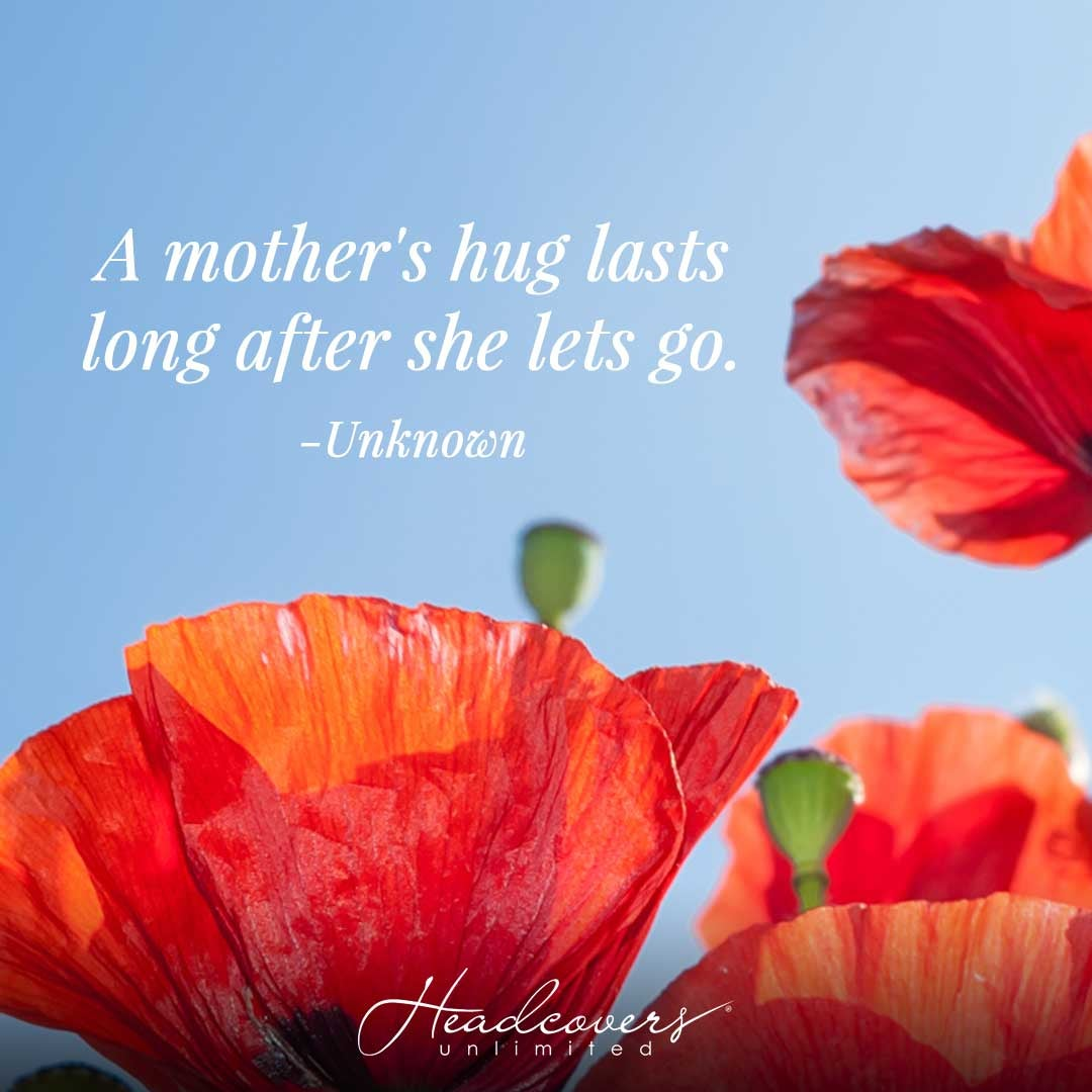 """Heartwarming Mother's Day Quotes: """"A mother's hug lasts long after she lets go."""" -Unknown"""