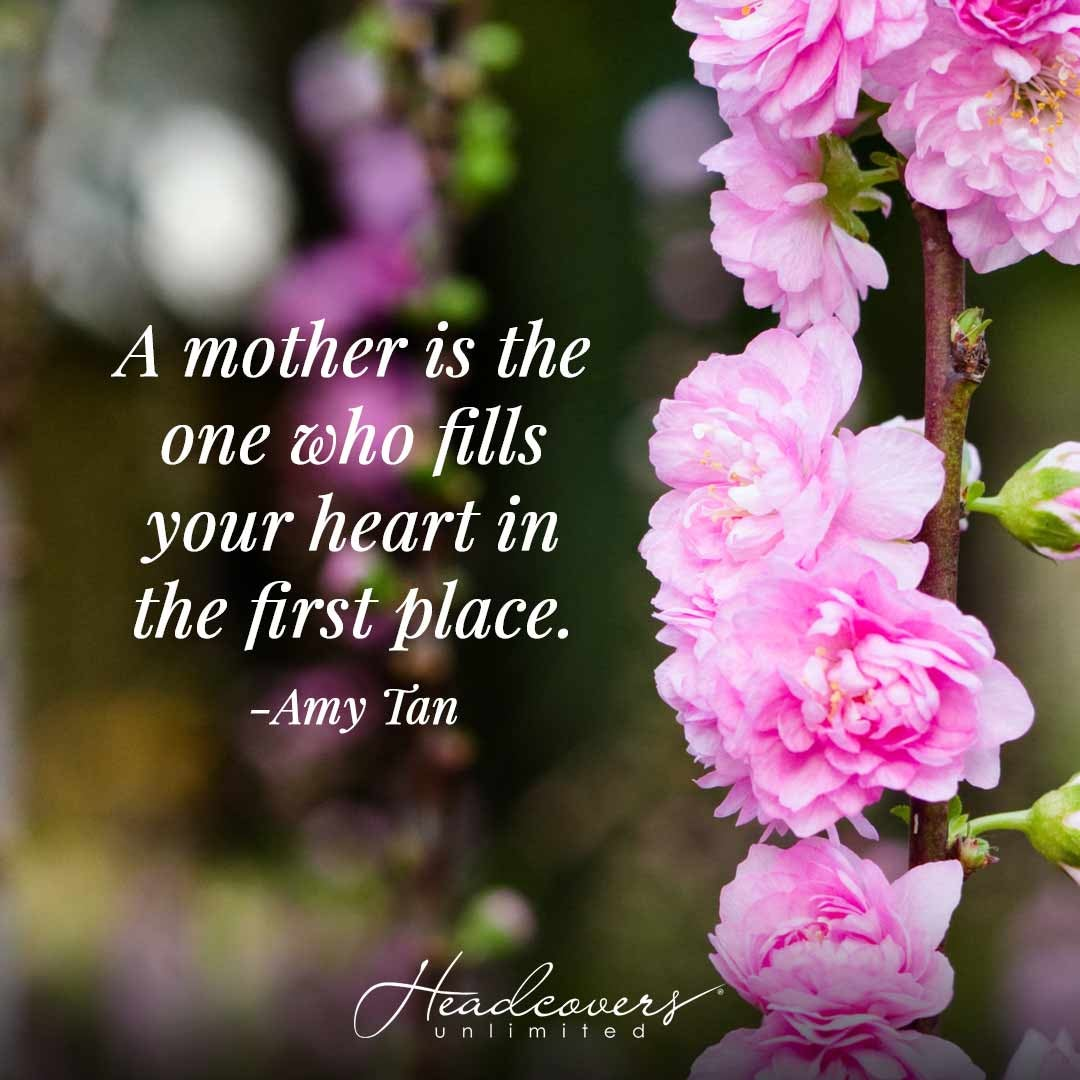 """Mother's Day Quotes and Poems: """"A mother is the one who fills your heart in the first place."""" -Amy Tan"""