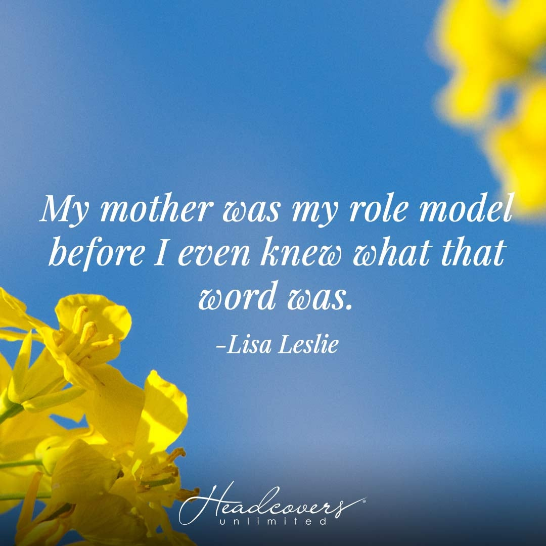 """Mother's Day Quotes: """"My mother was my role model before I even knew what that word was."""" -Lisa Leslie"""